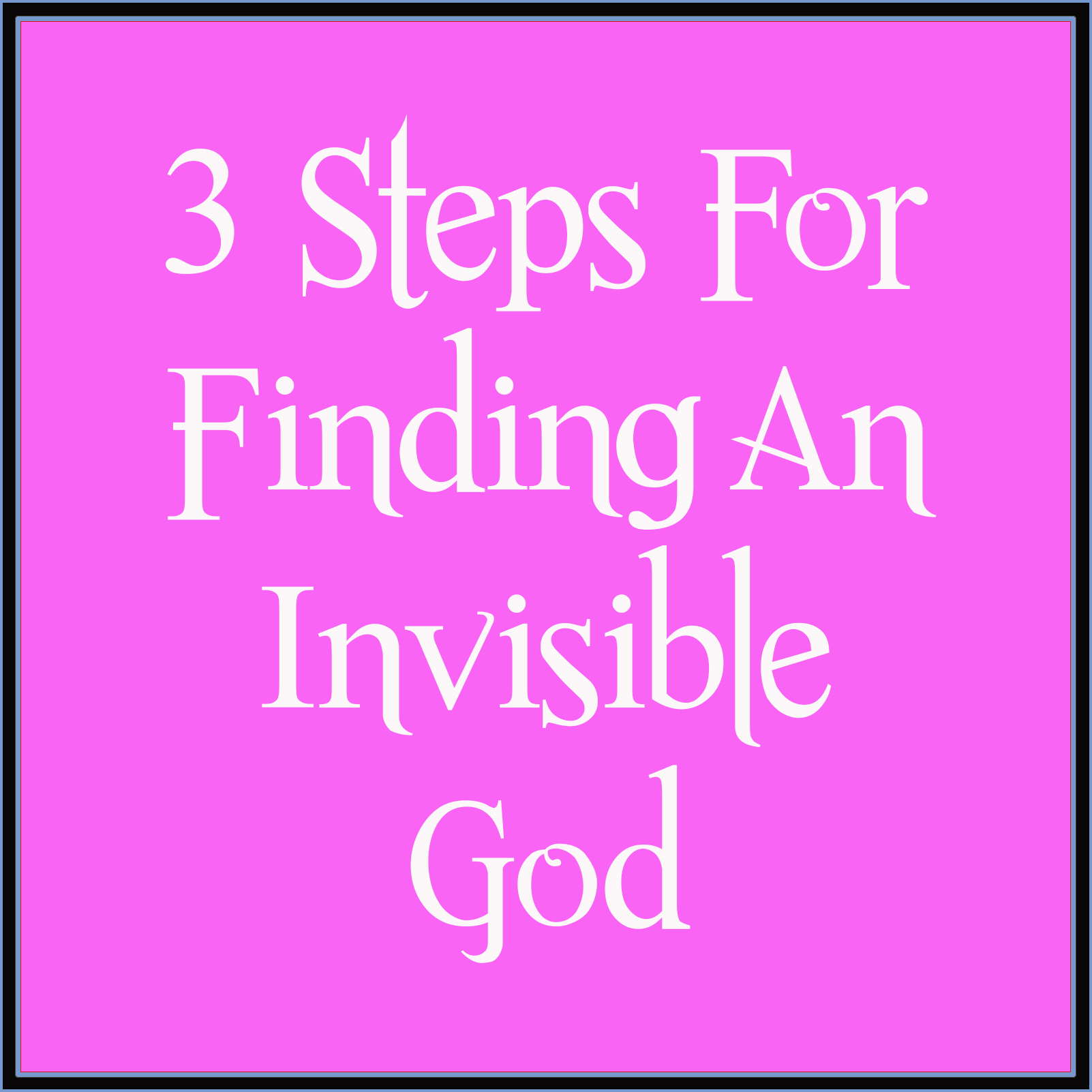 PSalm 77_3 Steps for finding an invisible God